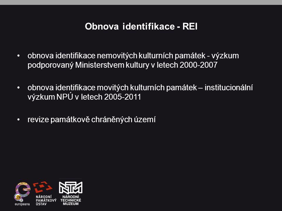Obnova identifikace - REI •obnova identifikace nemovitých kulturních památek - výzkum podporovaný Ministerstvem kultury v letech 2000-2007 •obnova ide