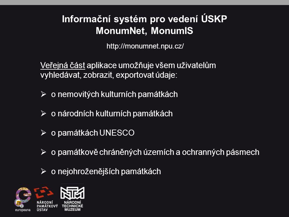 Informační systém pro vedení ÚSKP MonumNet, MonumIS Veřejná část aplikace umožňuje všem uživatelům vyhledávat, zobrazit, exportovat údaje:  o nemovit