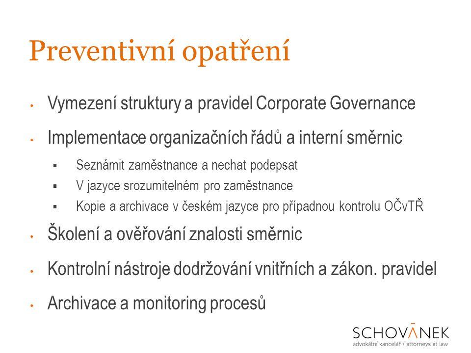 Preventivní opatření • Vymezení struktury a pravidel Corporate Governance • Implementace organizačních řádů a interní směrnic  Seznámit zaměstnance a
