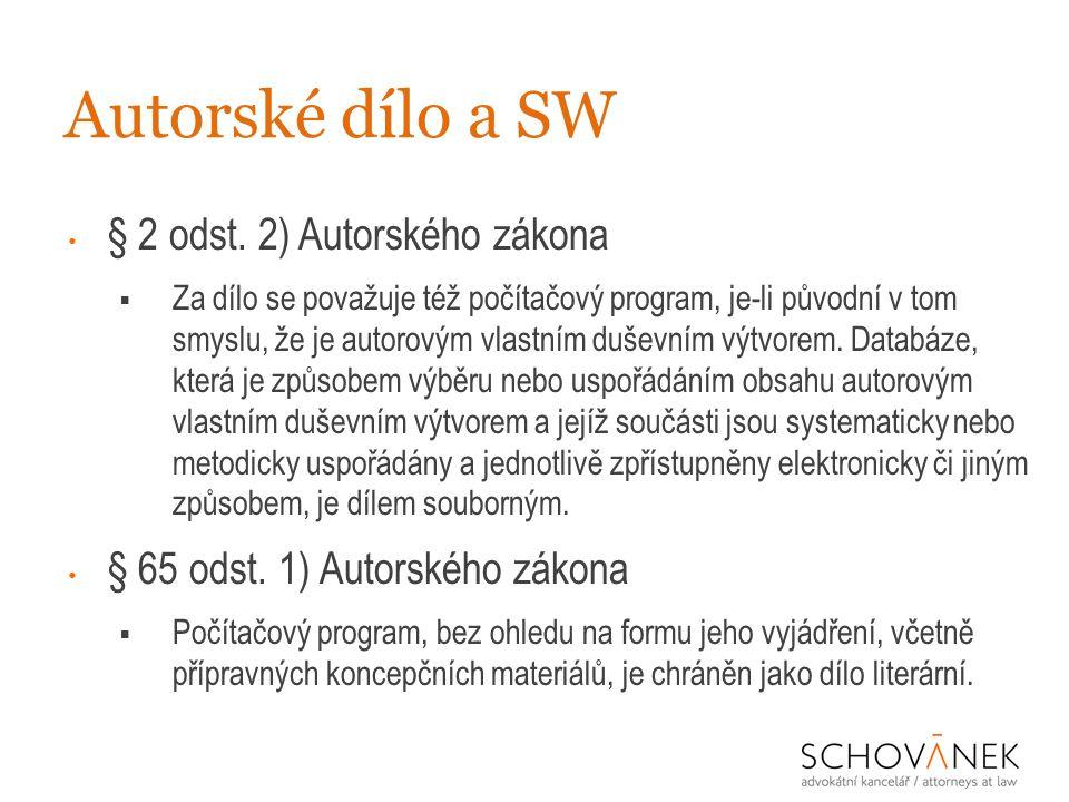Autorské dílo a SW • § 2 odst. 2) Autorského zákona  Za dílo se považuje též počítačový program, je-li původní v tom smyslu, že je autorovým vlastním