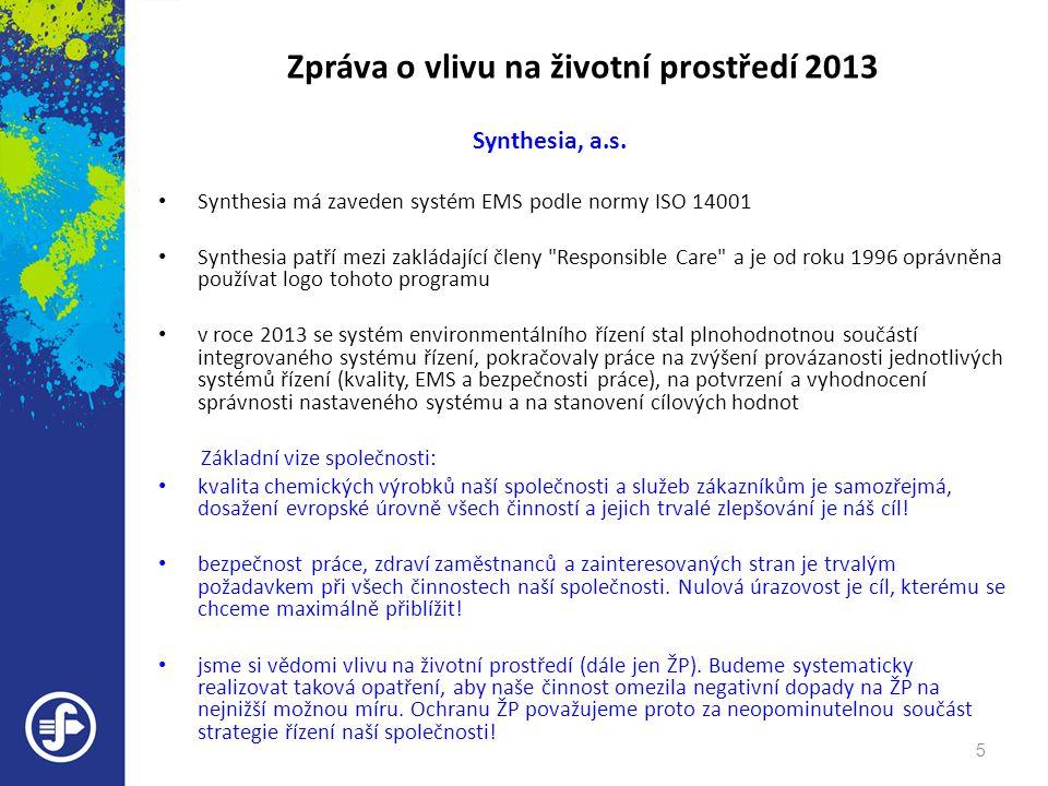 Zpráva o vlivu na životní prostředí 2013 Synthesia, a.s. • Synthesia má zaveden systém EMS podle normy ISO 14001 • Synthesia patří mezi zakládající čl