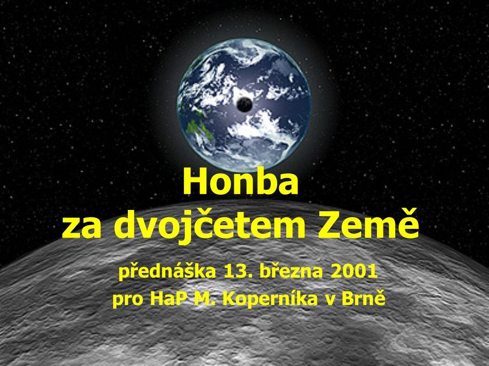 Honba za dvojčetem Země přednáška 13. března 2001 pro HaP M. Koperníka v Brně
