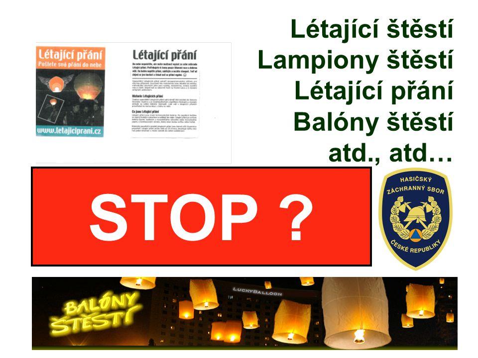 Létající štěstí Lampiony štěstí Létající přání Balóny štěstí atd., atd… STOP ?