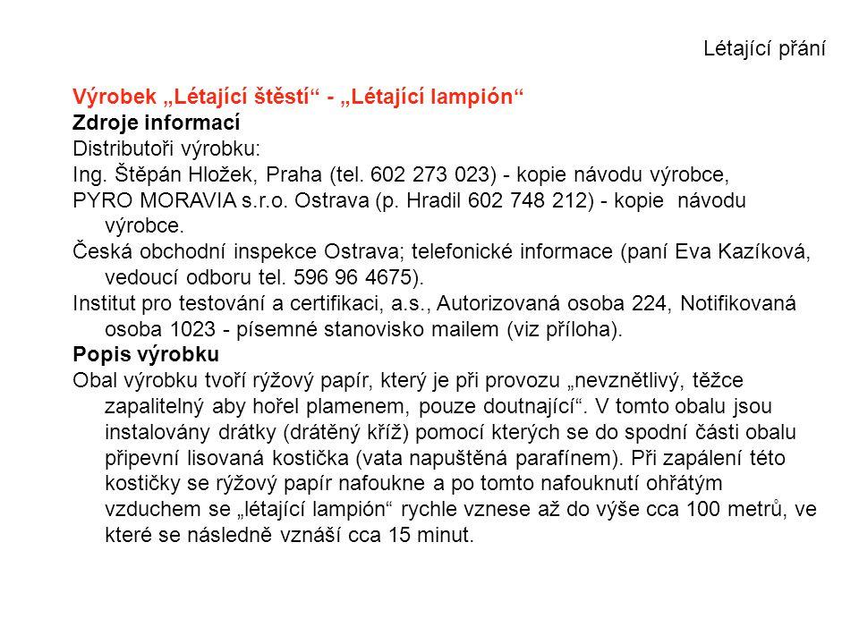 """Létající přání Výrobek """"Létající štěstí"""" - """"Létající lampión"""" Zdroje informací Distributoři výrobku: Ing. Štěpán Hložek, Praha (tel. 602 273 023) - ko"""