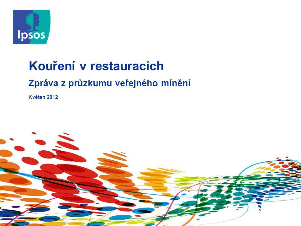 Kouření v restauracích Zpráva z průzkumu veřejného mínění Květen 2012