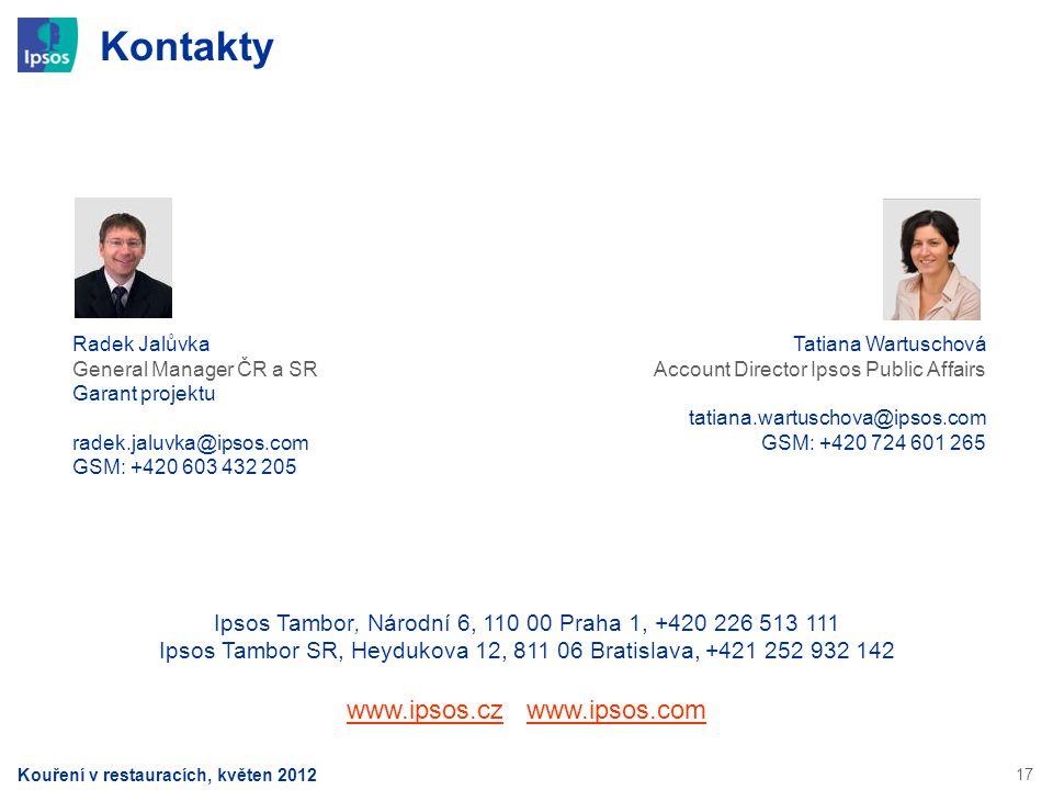 17 Kontakty Kouření v restauracích, květen 2012 Ipsos Tambor, Národní 6, 110 00 Praha 1, +420 226 513 111 Ipsos Tambor SR, Heydukova 12, 811 06 Bratis