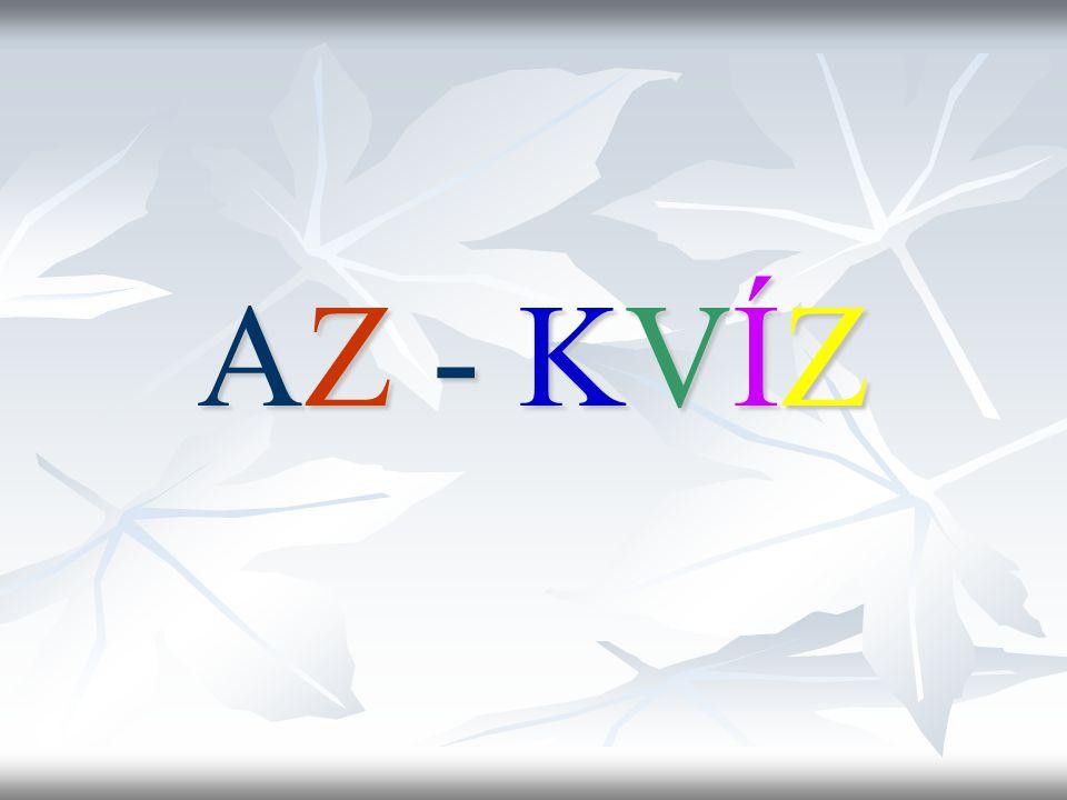 Pravidla hry  Hrají dvě skupiny proti sobě. Hra má stejná pravidla jako AZ – kvíz.