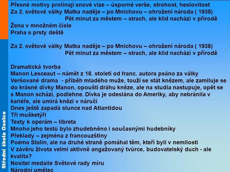 Střední škola Oselce Zdroje materiálu: ANDREE, Lukáš; DVOŘÁK, Jan; FRÁNEK, Michal a kol.