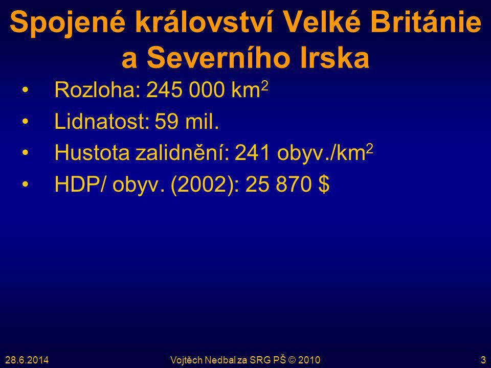 28.6.2014Vojtěch Nedbal za SRG PŠ © 20103 Spojené království Velké Británie a Severního Irska •Rozloha: 245 000 km 2 •Lidnatost: 59 mil. •Hustota zali