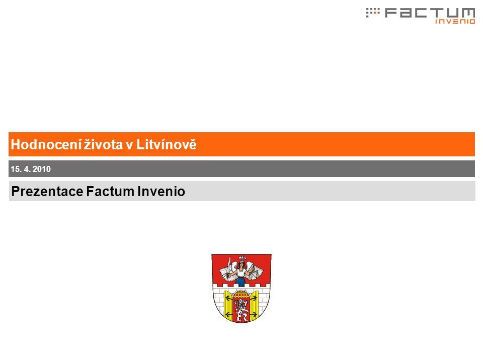 Prezentace Factum Invenio 15. 4. 2010 Hodnocení života v Litvínově