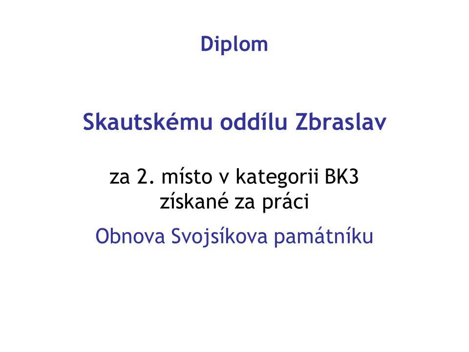 Diplom Skautskému oddílu Zbraslav za 2. místo v kategorii BK3 získané za práci Obnova Svojsíkova památníku