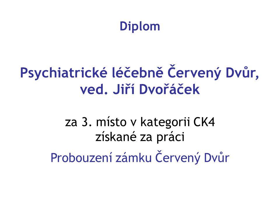 Diplom Psychiatrické léčebně Červený Dvůr, ved. Jiří Dvořáček za 3. místo v kategorii CK4 získané za práci Probouzení zámku Červený Dvůr