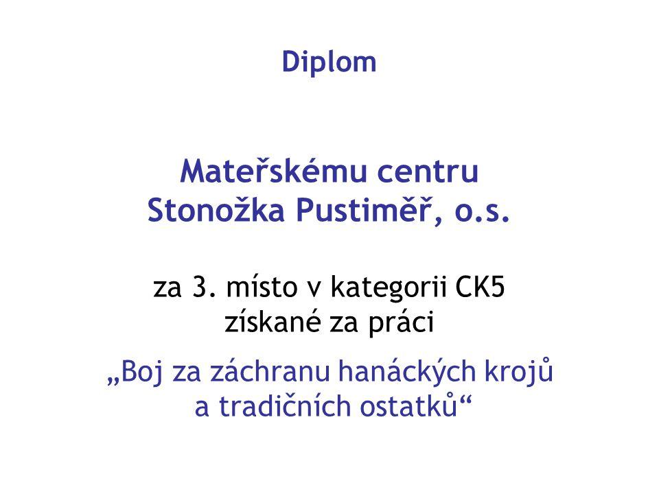 Diplom Mateřskému centru Stonožka Pustiměř, o.s.za 3.