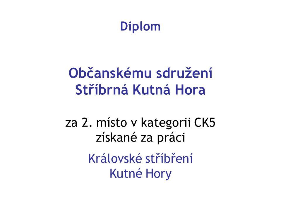 Diplom Občanskému sdružení Stříbrná Kutná Hora za 2. místo v kategorii CK5 získané za práci Královské stříbření Kutné Hory