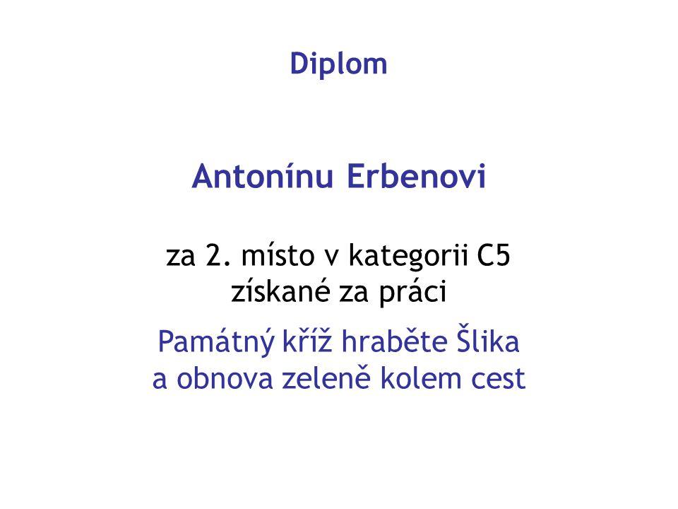 Diplom Antonínu Erbenovi za 2. místo v kategorii C5 získané za práci Památný kříž hraběte Šlika a obnova zeleně kolem cest