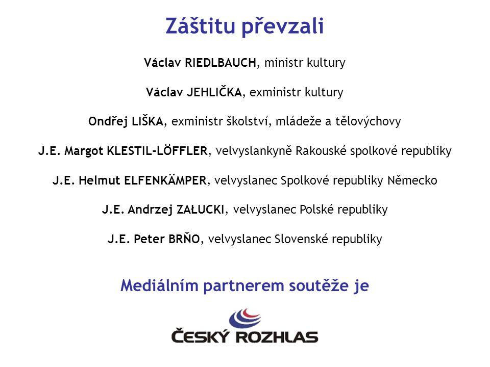 Záštitu převzali Václav RIEDLBAUCH, ministr kultury Václav JEHLIČKA, exministr kultury Ondřej LIŠKA, exministr školství, mládeže a tělovýchovy J.E.