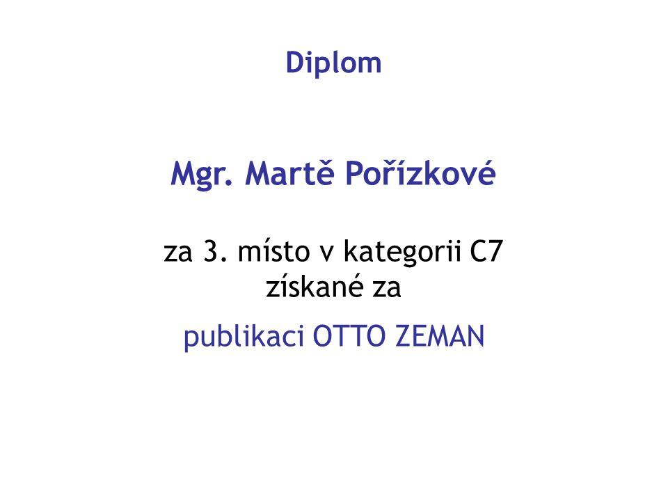 Diplom Mgr. Martě Pořízkové za 3. místo v kategorii C7 získané za publikaci OTTO ZEMAN