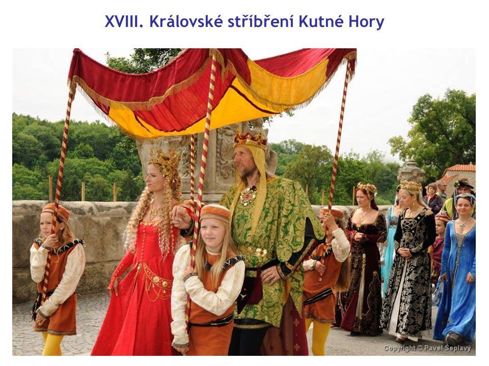 XVIII. Královské stříbření Kutné Hory