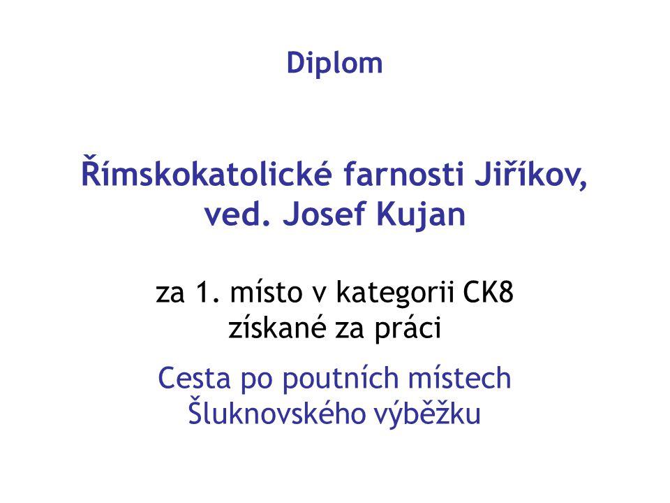 Římskokatolické farnosti Jiříkov, ved.Josef Kujan za 1.