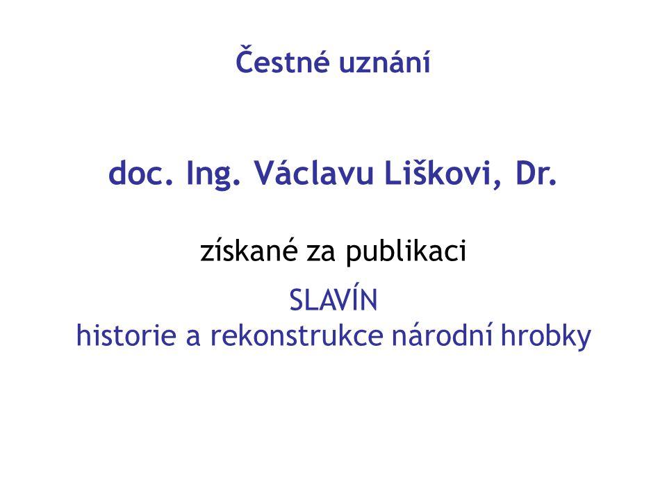 Čestné uznání doc. Ing. Václavu Liškovi, Dr. získané za publikaci SLAVÍN historie a rekonstrukce národní hrobky