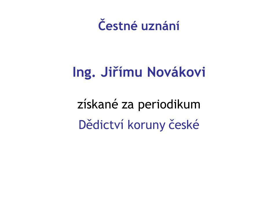 Čestné uznání Ing. Jiřímu Novákovi získané za periodikum Dědictví koruny české