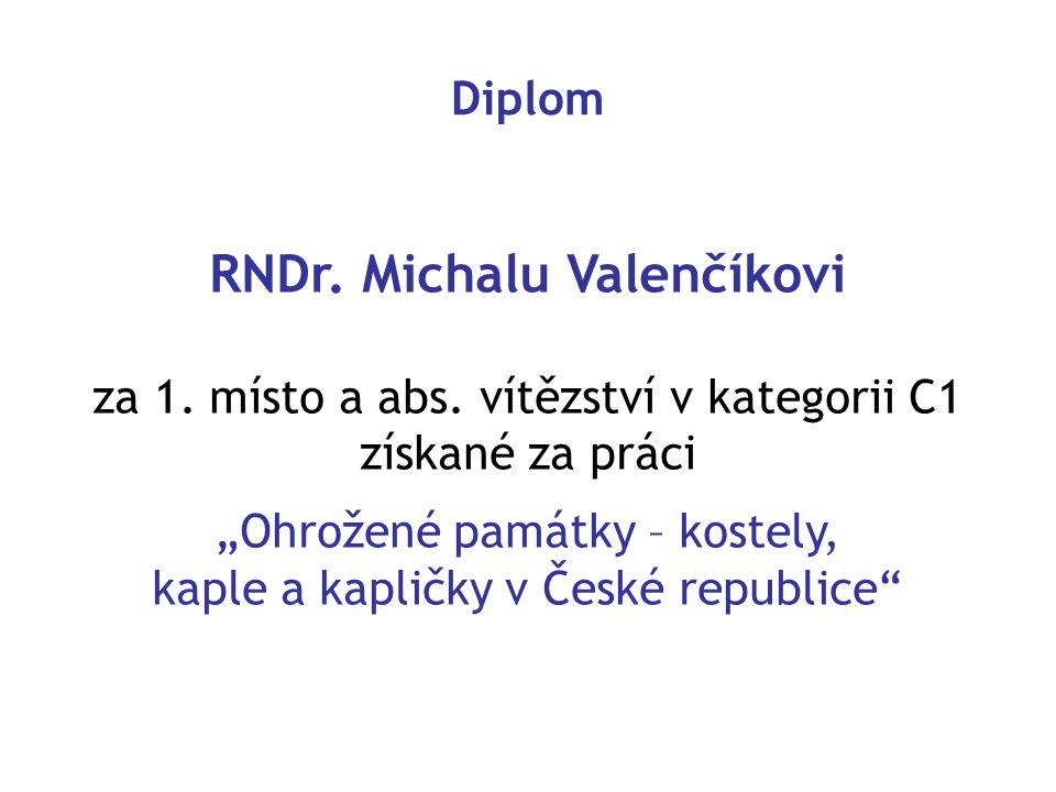 RNDr.Michalu Valenčíkovi za 1. místo a abs.