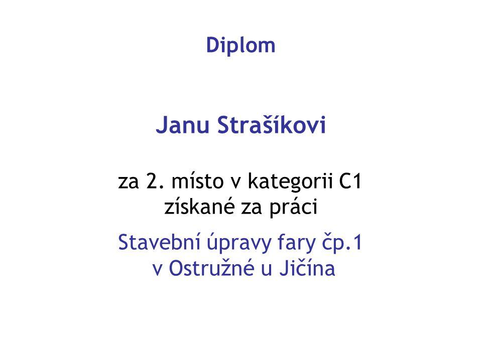 Diplom Janu Strašíkovi za 2. místo v kategorii C1 získané za práci Stavební úpravy fary čp.1 v Ostružné u Jičína