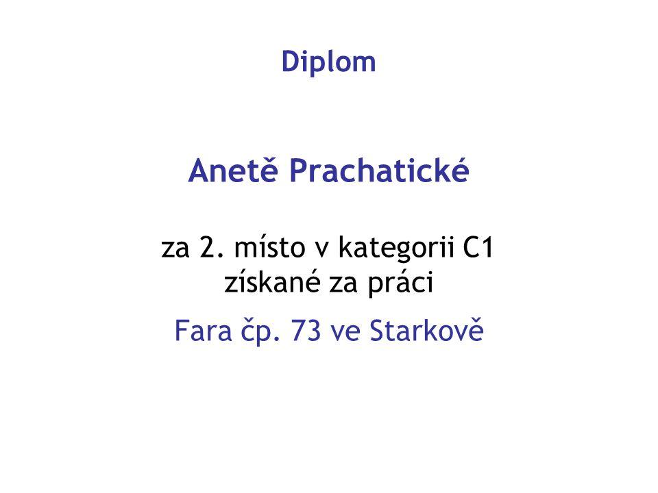 Diplom Anetě Prachatické za 2. místo v kategorii C1 získané za práci Fara čp. 73 ve Starkově