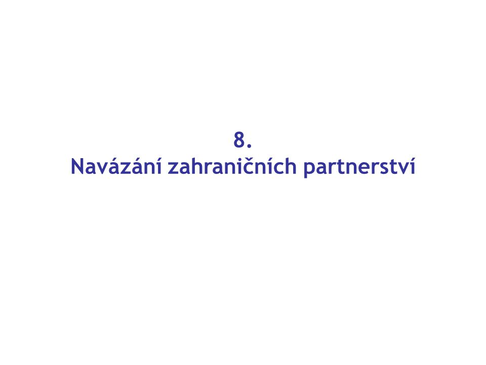 8. Navázání zahraničních partnerství