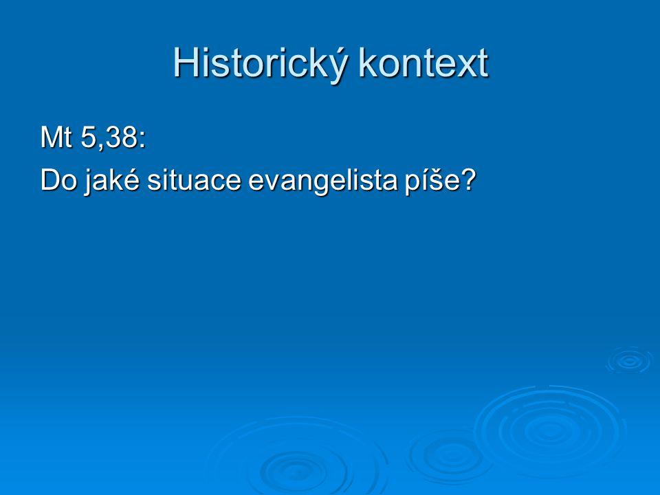 Historický kontext Mt 5,38: Do jaké situace evangelista píše?