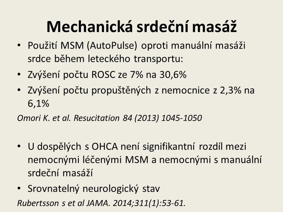 Mechanická srdeční masáž • Použití MSM (AutoPulse) oproti manuální masáži srdce během leteckého transportu: • Zvýšení počtu ROSC ze 7% na 30,6% • Zvýšení počtu propuštěných z nemocnice z 2,3% na 6,1% Omori K.