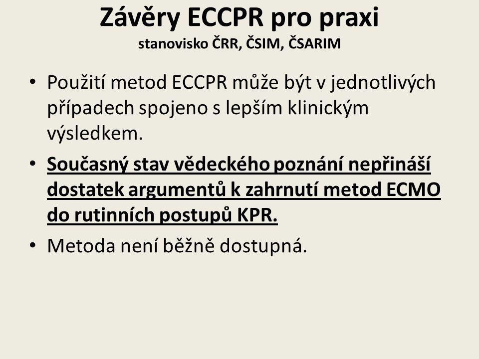 Závěry ECCPR pro praxi stanovisko ČRR, ČSIM, ČSARIM • Použití metod ECCPR může být v jednotlivých případech spojeno s lepším klinickým výsledkem.