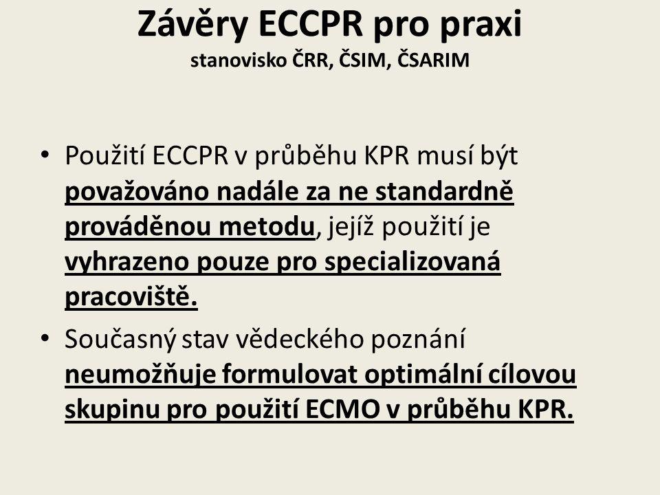 Závěry ECCPR pro praxi stanovisko ČRR, ČSIM, ČSARIM • Použití ECCPR v průběhu KPR musí být považováno nadále za ne standardně prováděnou metodu, jejíž použití je vyhrazeno pouze pro specializovaná pracoviště.