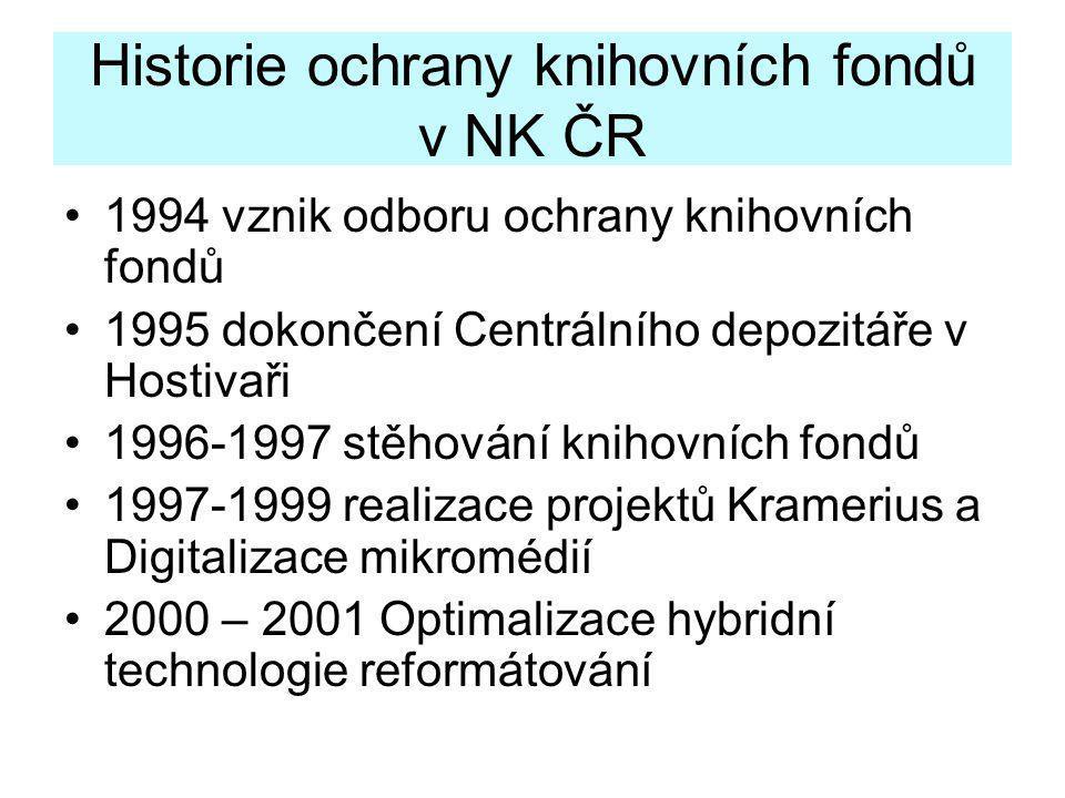 Historie ochrany knihovních fondů v NK ČR •1994 vznik odboru ochrany knihovních fondů •1995 dokončení Centrálního depozitáře v Hostivaři •1996-1997 st
