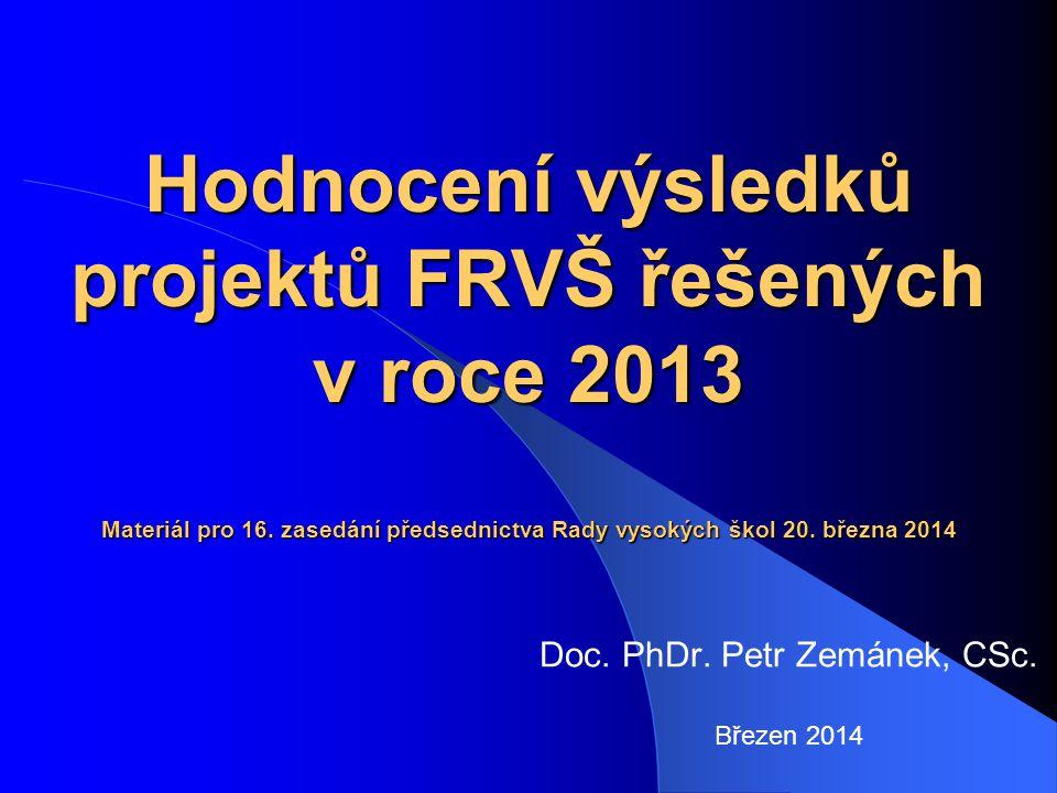 Hodnocení výsledků projektů FRVŠ řešených v roce 2013 Materiál pro 16.
