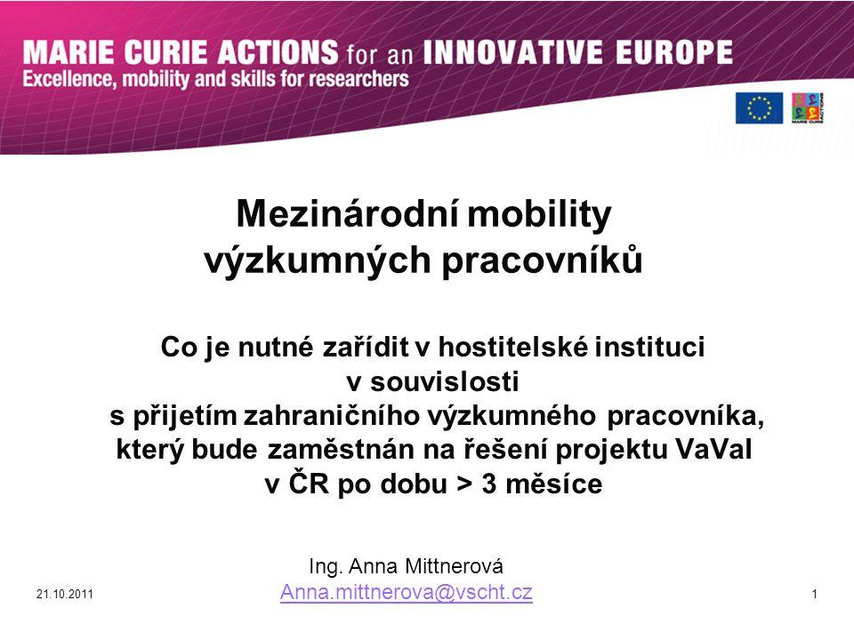 Co je nutné zařídit v hostitelské instituci v souvislosti s přijetím zahraničního výzkumného pracovníka, který bude zaměstnán na řešení projektu VaVaI v ČR po dobu > 3 měsíce 1 Mezinárodní mobility výzkumných pracovníků Ing.