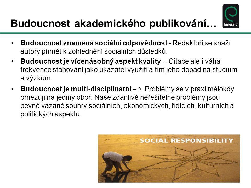•Budoucnost znamená sociální odpovědnost - Redaktoři se snaží autory přimět k zohlednění sociálních důsledků.