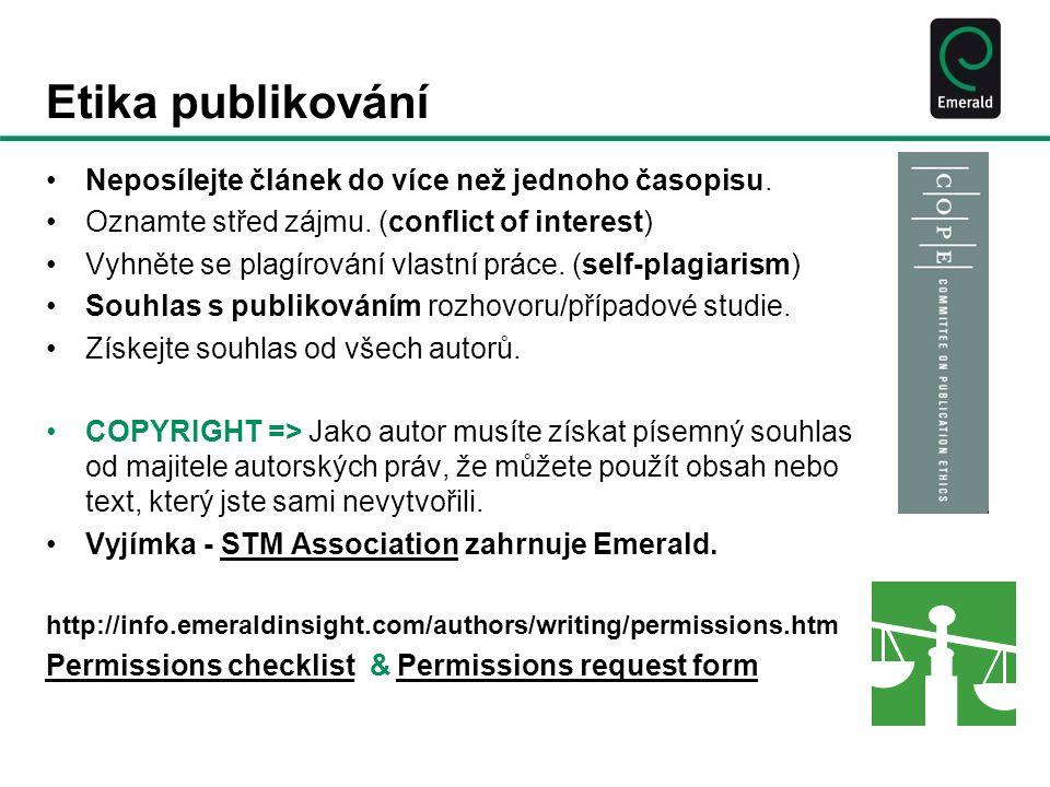 Etika publikování •Neposílejte článek do více než jednoho časopisu.