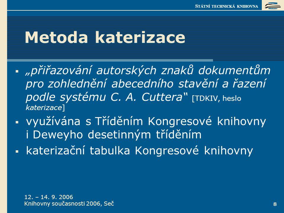 S TÁTNÍ TECHNICKÁ KNIHOVNA 12. – 14. 9. 2006 Knihovny současnosti 2006, Seč 9