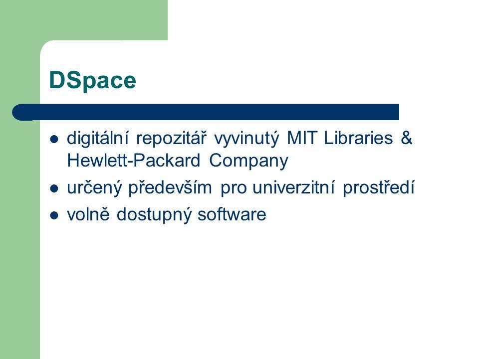 Odkazy  DSpace na VŠB-TUO http://dspace.vsb.cz/  DSpace http://dspace.org/index.html Pro orientaci v problematice DK  BARTOŠEK, Miroslav.
