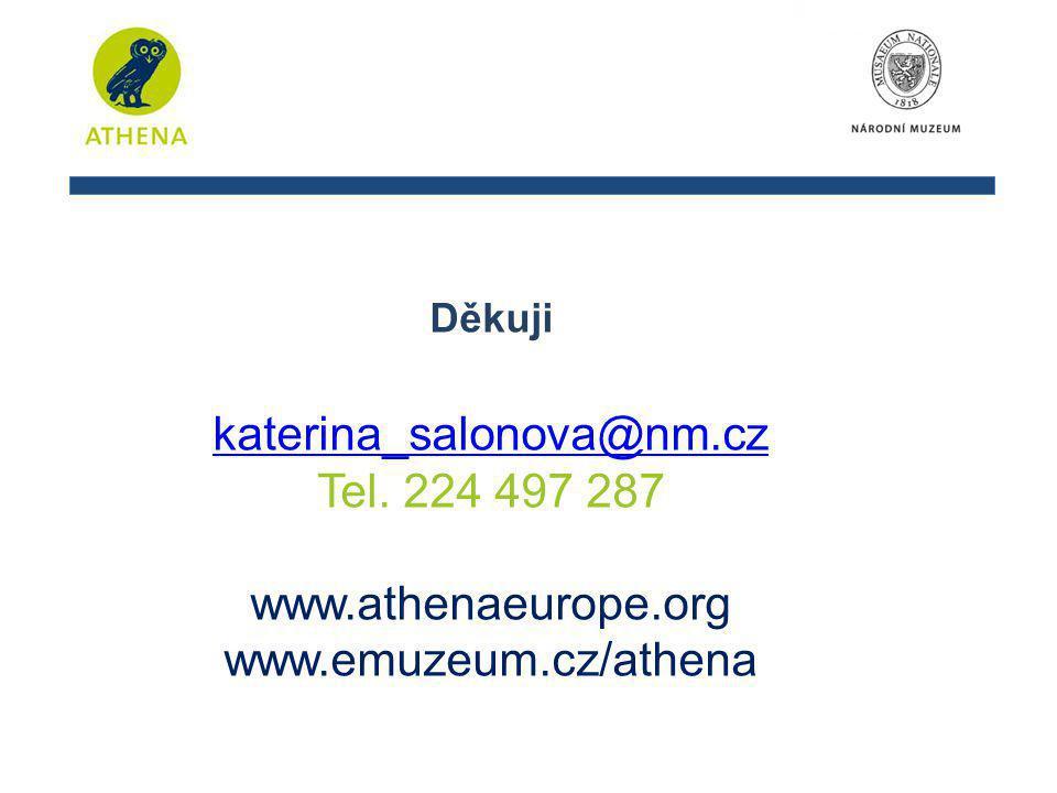 Děkuji katerina_salonova@nm.cz Tel. 224 497 287 www.athenaeurope.org www.emuzeum.cz/athena