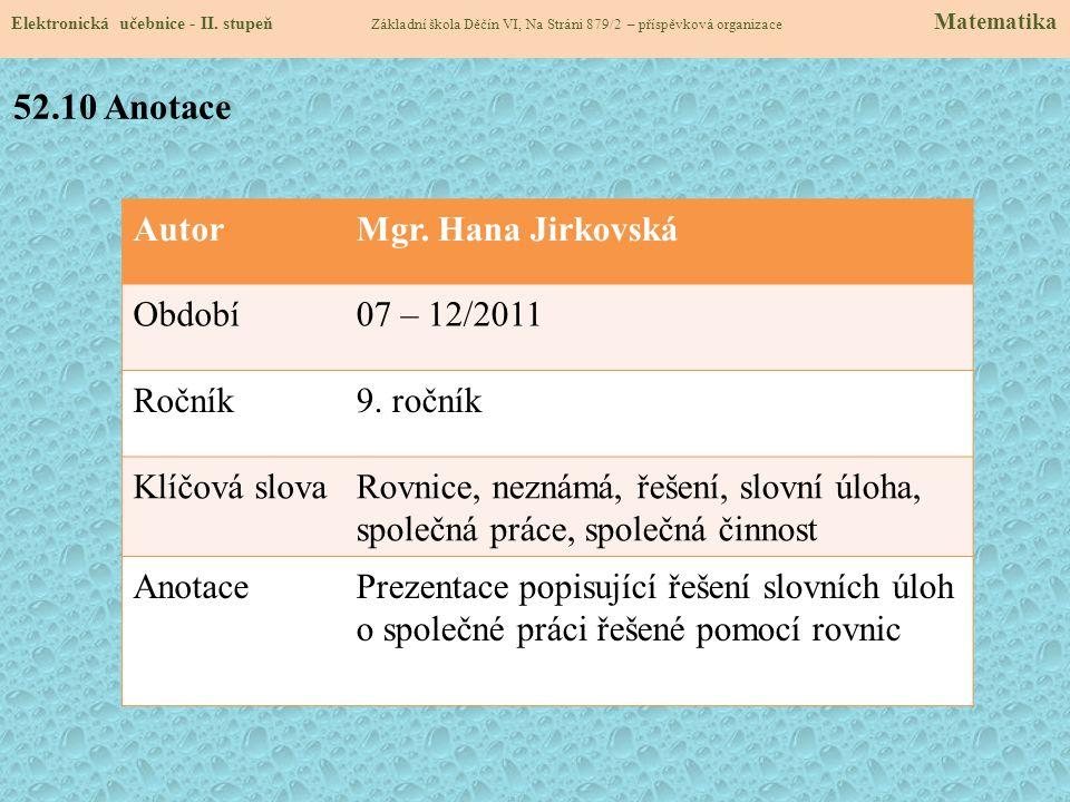 Elektronická učebnice - II. stupeň Základní škola Děčín VI, Na Stráni 879/2 – příspěvková organizace Matematika AutorMgr. Hana Jirkovská Období07 – 12