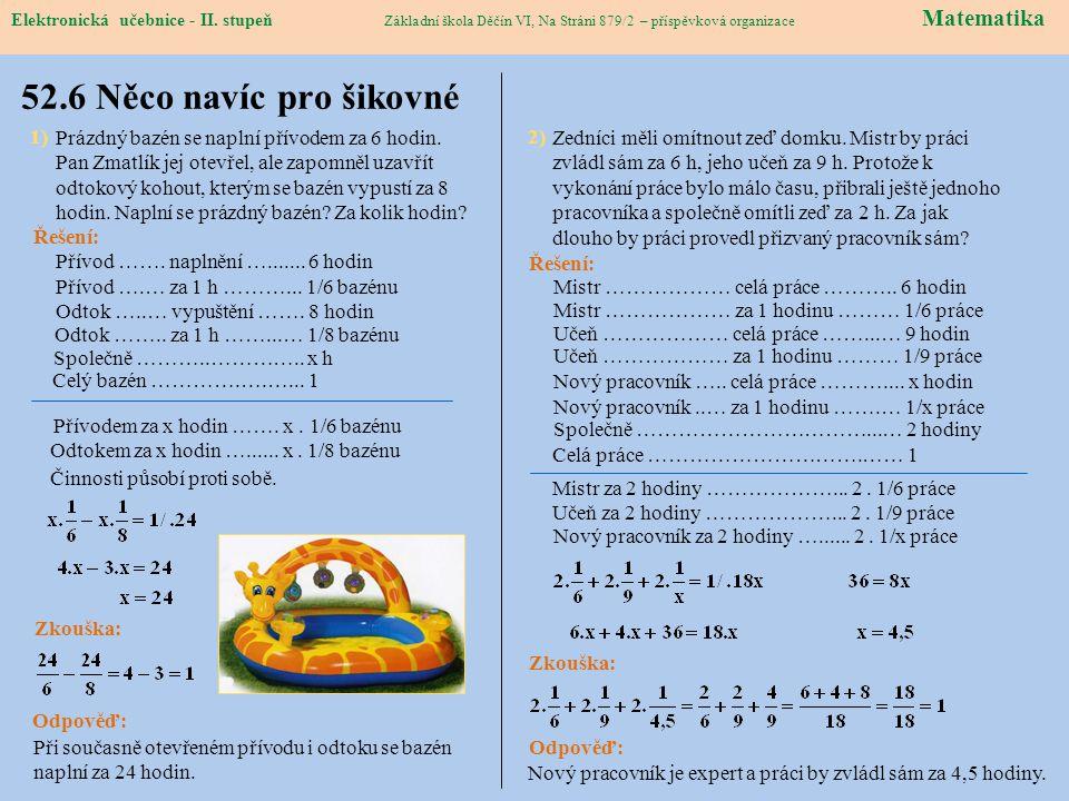 Elektronická učebnice – II. stupeň Matematika Základní škola Děčín VI, Na Stráni 879/2 – příspěvková organizace 52.6 Něco navíc pro šikovné Elektronic