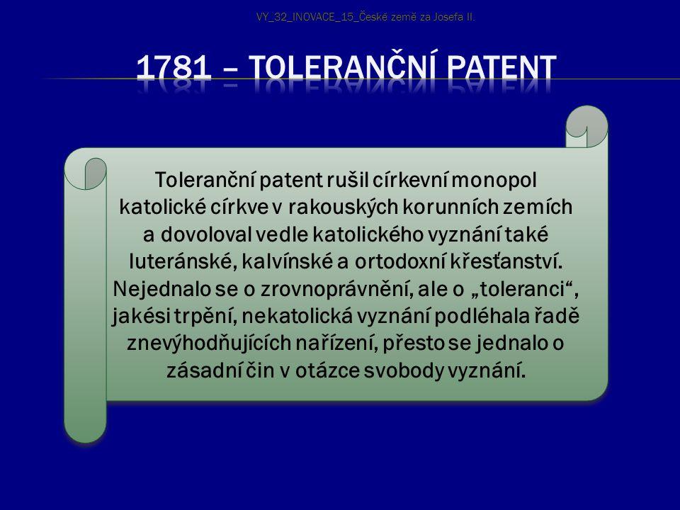 Toleranční patent rušil církevní monopol katolické církve v rakouských korunních zemích a dovoloval vedle katolického vyznání také luteránské, kalvíns
