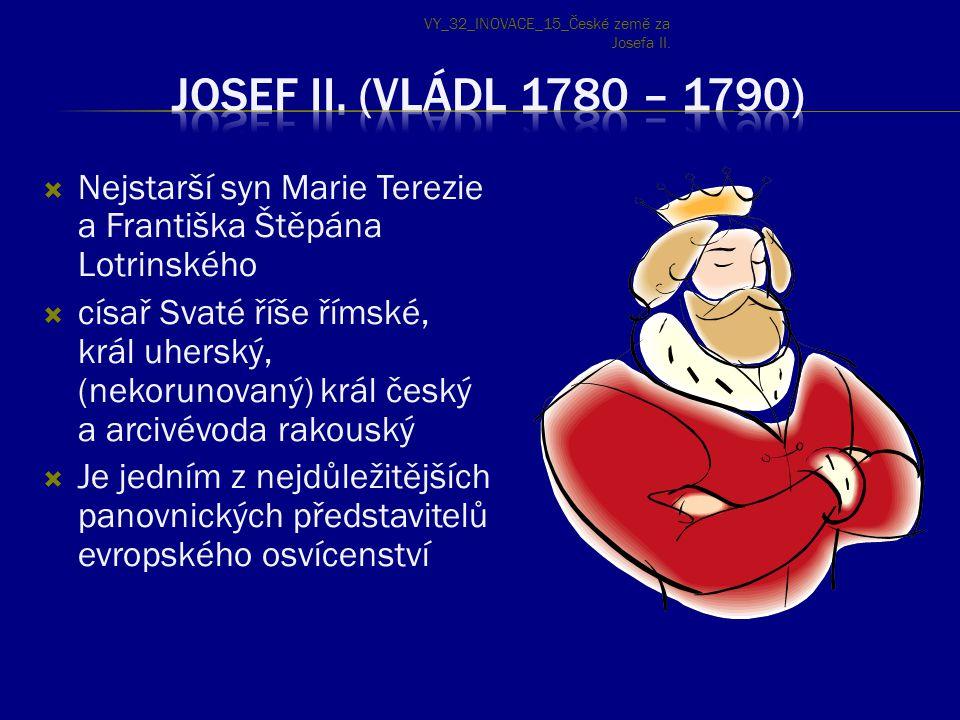  Nejstarší syn Marie Terezie a Františka Štěpána Lotrinského  císař Svaté říše římské, král uherský, (nekorunovaný) král český a arcivévoda rakouský