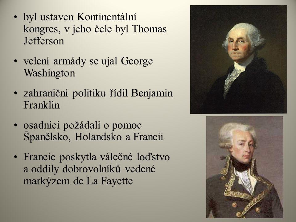 •byl ustaven Kontinentální kongres, v jeho čele byl Thomas Jefferson •velení armády se ujal George Washington •zahraniční politiku řídil Benjamin Fran