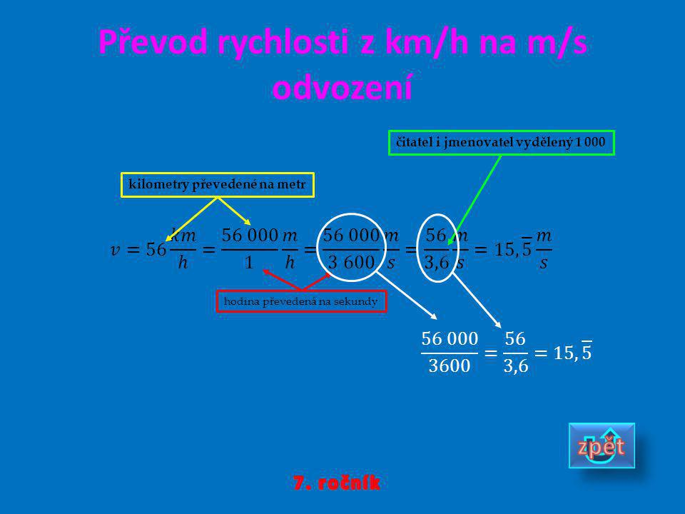 Převod rychlosti z m/s na km/h odvození metry převedené na kilometr 3 600 s = 1 h rychlost v metrech za jednu sekundu násobená počtem sekund v hodině