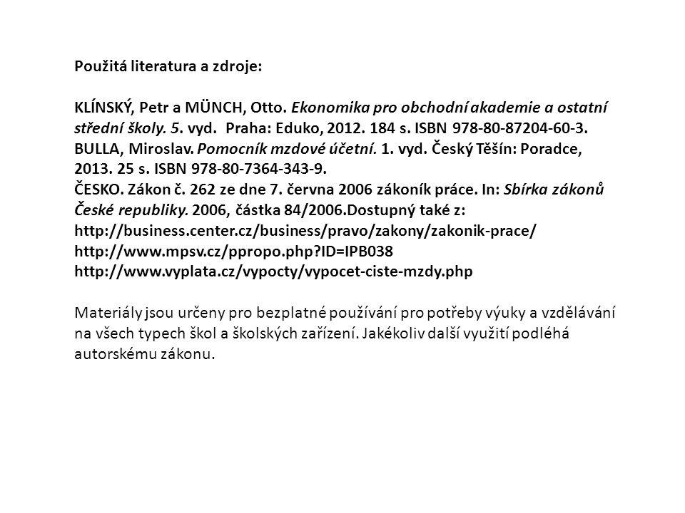 Použitá literatura a zdroje: KLÍNSKÝ, Petr a MÜNCH, Otto. Ekonomika pro obchodní akademie a ostatní střední školy. 5. vyd. Praha: Eduko, 2012. 184 s.