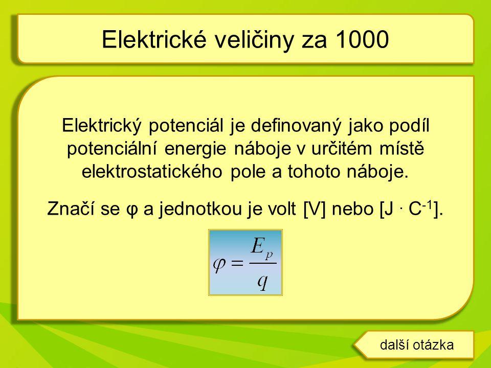 Elektrický potenciál je definovaný jako podíl potenciální energie náboje v určitém místě elektrostatického pole a tohoto náboje. Značí se φ a jednotko