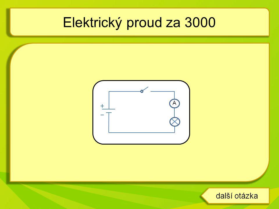Elektrický proud za 3000 další otázka A